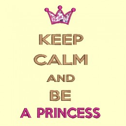 Keep Calm ans be a princess - 13x18