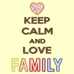 Keep Calm and love FAMILY - 13x18 et 18x25