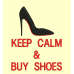 Keep calm and buy shoes - 2 tailles