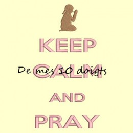 Keep Calm And Pray - 10x18cm