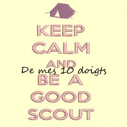 Keep Calm And be a good scout - cadre 10x10